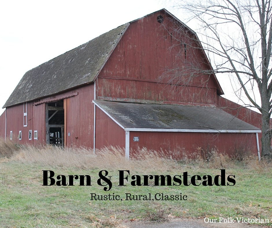 Michigan Barns And Farmsteads Our Folk Victorian